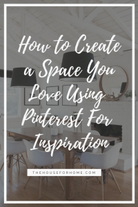 How to create a space you love using pinterest for inspiration. Tips to help you create a space you'll love.