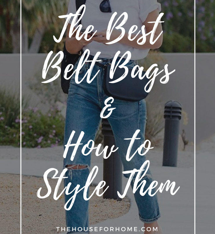 The Best Fanny Packs/ Belt Bags  and How To Wear Them